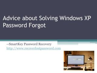 Advice about Solving Windows XP Password Forgot