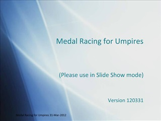 Medal Racing for Umpires 31-Mar-2012