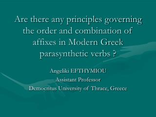 Are there any principles governing the order and combination of affixes in Modern Greek parasynthetic verbs ?