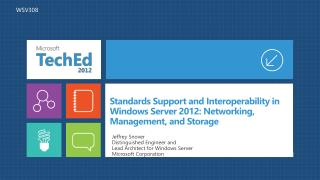 Standards Support and Interoperability in Windows Server 2012 :  Networking , Management,  and Storage