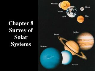 Chapter 8 Survey of  Solar Systems