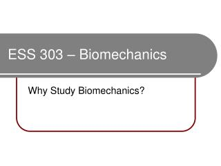 ESS 303 – Biomechanics