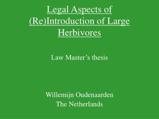 Legal Aspects of (Re) I ntroduction of Large Herbivores