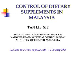 CONTROL OF DIETARY SUPPLEMENTS IN MALAYSIA