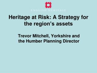 Heritage at Risk: A Strategy for the region s assets