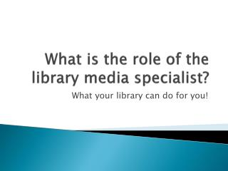 What is the role of the library media specialist?