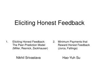 Eliciting Honest Feedback