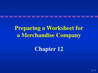 Preparing a Worksheet for a Merchandise Company