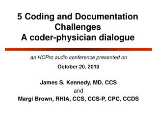 5 Coding and Documentation Challenges  A coder-physician dialogue