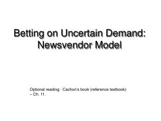 Betting on Uncertain Demand:  Newsvendor Model