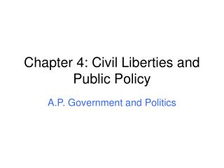 Chapter 4: Civil Liberties and Public Policy