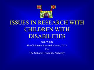 ISSUES IN RESEARCH WITH CHILDREN WITH DISABILITIES