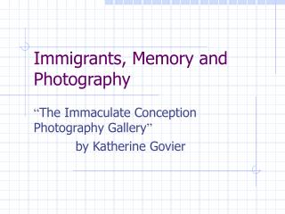 Immigrants, Memory and Photography