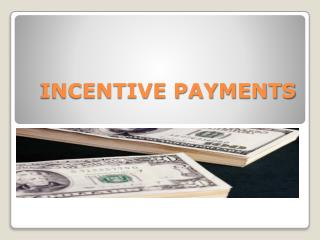 INCENTIVE PAYMENTS
