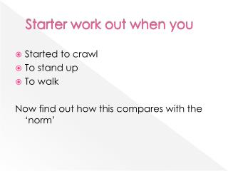Starter work out when you