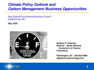 Climate Policy Outlook and  Carbon Management Business Opportunities New England Environmental Business Council Westboro