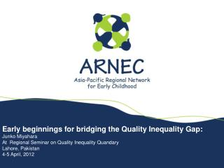 Early beginnings for bridging the Quality Inequality Gap: Junko Miyahara At  Regional Seminar on Quality Inequality Quan