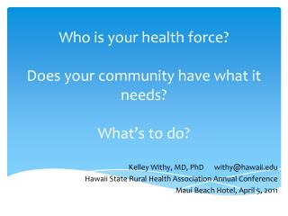 Who is your health force? Does your community have what it needs? What's to do?