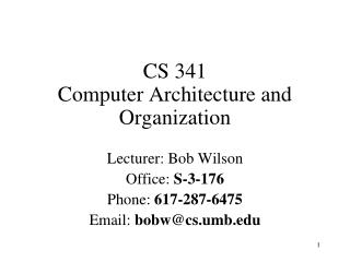 CS 341 Computer Architecture and Organization