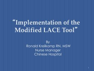 """ Implementation of the Modified LACE Tool """