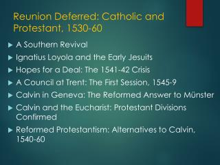 Reunion Deferred: Catholic and Protestant, 1530-60