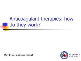 Anticoagulant therapies: how do they work?