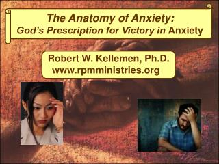 The Anatomy of Anxiety: God s Prescription for Victory in Anxiety