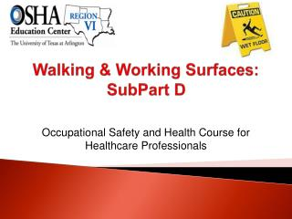 Walking & Working Surfaces: SubPart D