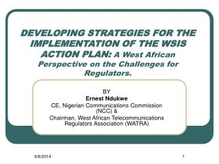DEVELOPING STRATEGIES FOR THE IMPLEMENTATION OF THE WSIS ACTION PLAN: A West African Perspective on the Challenges for R