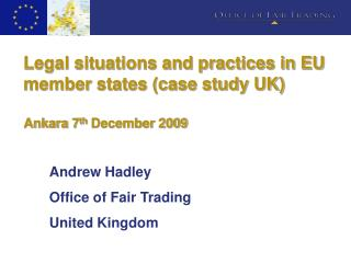 Legal situations and practices in EU member states (case study UK) Ankara 7 th  December 2009