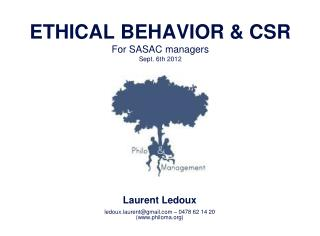 ETHICAL BEHAVIOR & CSR For SASAC managers Sept. 6th 2012