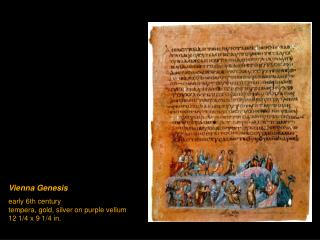 Vienna Genesis early 6th century tempera, gold, silver on purple vellum 12 1/4 x 9 1/4 in.