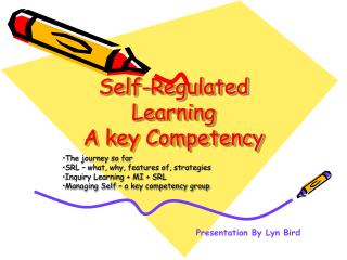 Self-Regulated Learning  A key Competency