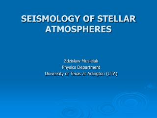 SEISMOLOGY OF STELLAR ATMOSPHERES