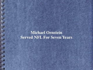 Michael Ornstein Served NFL For Seven Years