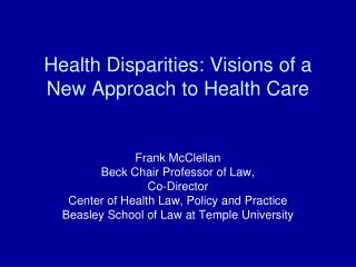 Health Disparities: Visions of a New Approach to Health Care