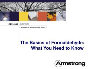 The Basics of Formaldehyde:                             What You Need to Know