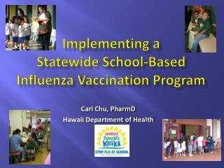 Implementing a Statewide School-Based Influenza Vaccination Program