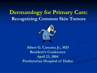 Dermatology for Primary Care: Recognizing Common Skin Tumors