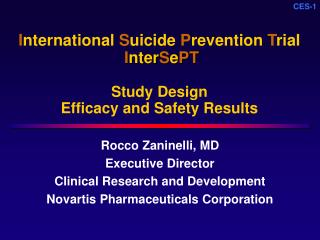 I nternational  S uicide  P revention  T rial I nter S e PT Study Design  Efficacy and Safety Results