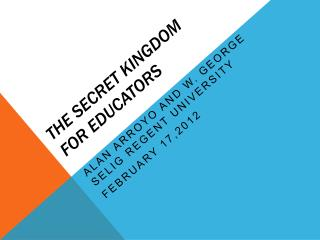 The Secret Kingdom for Educators