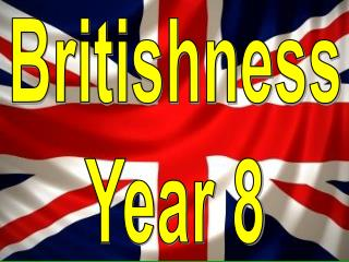 Britishness Year 8