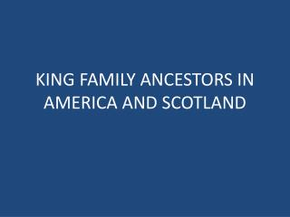 KING FAMILY ANCESTORS IN AMERICA AND SCOTLAND