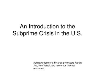 An Introduction to the Subprime Crisis in the U.S.