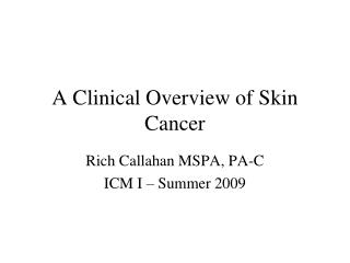 A Clinical Overview of Skin Cancer