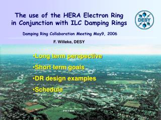 The use of the HERA Electron Ring in Conjunction with ILC Damping Rings   Damping Ring Collaboration Meeting May9, 2006
