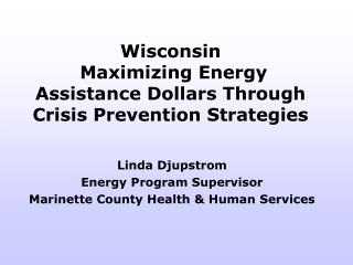 Wisconsin  Maximizing Energy Assistance Dollars Through Crisis Prevention Strategies
