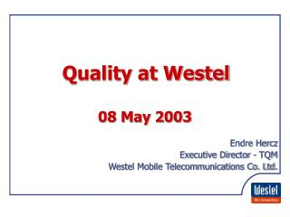 Quality at Westel
