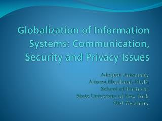 Globalization of Information Systems: Communication, Security and Privacy Issues
