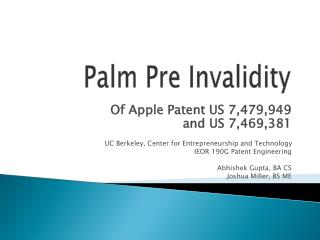 Of Apple Patent US 7,479,949  and US 7,469,381  UC Berkeley, Center for Entrepreneurship and Technology IEOR 190G Patent